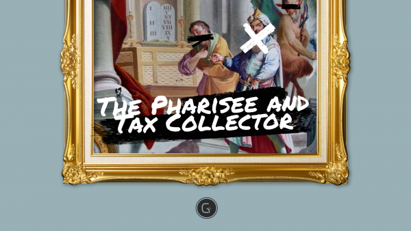 The Pharisee and the Tax Collector